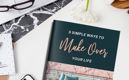 5 Simple Ways to Makeover Your Life